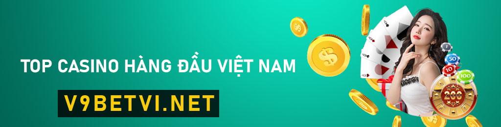 Top #10 sòng bạc trực tuyến hàng đầu Việt Nam