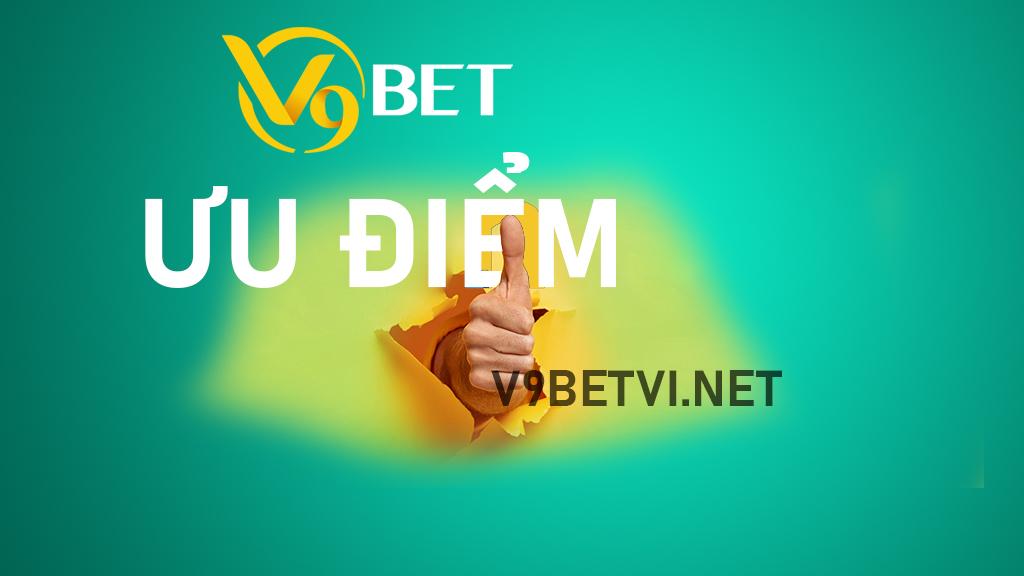 ưu điểm của nhà cái V9bet